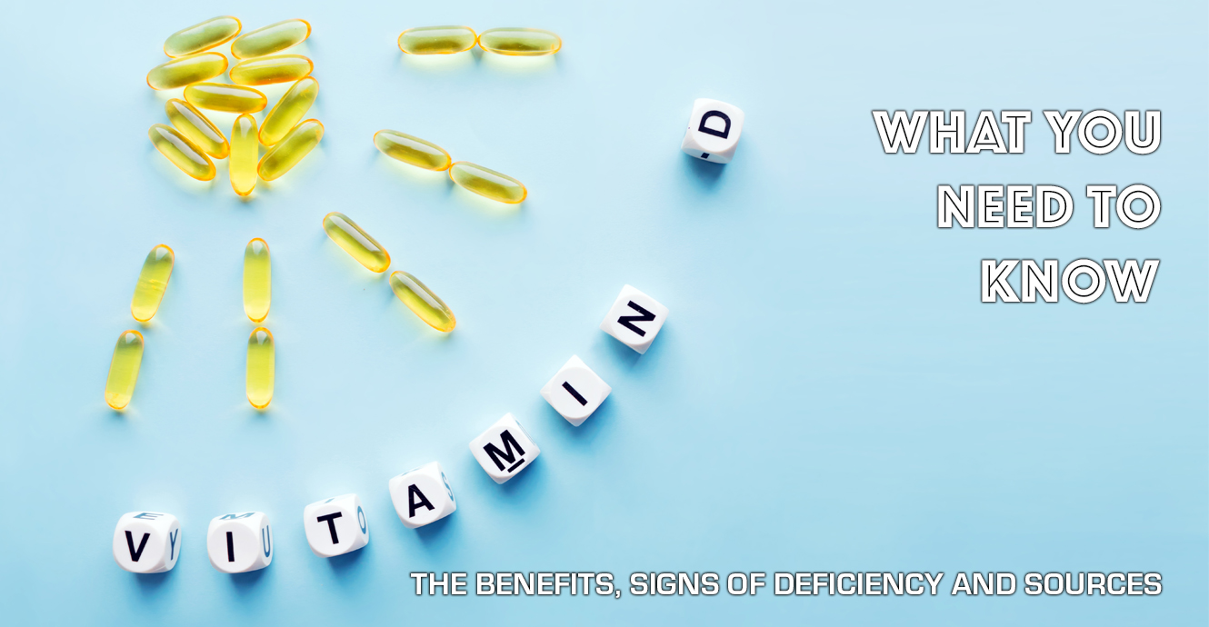 What You Need To Know About Vitamin D – The Benefits, Signs of Deficiency And Sources
